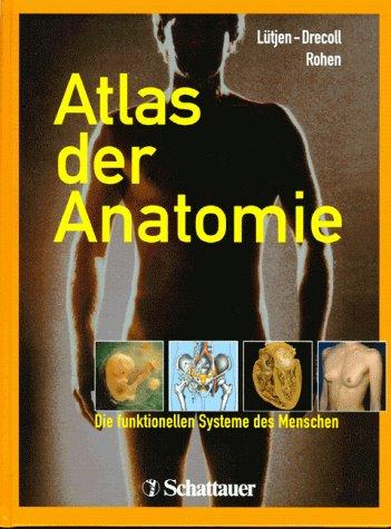 Atlas der Anatomie: Die funktionellen Systeme des Menschen