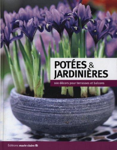 Potées et jardinières : 100 décors pour terrasses et balcons