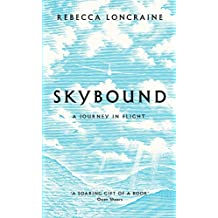 Skybound: A Journey In Flight (English Edition)