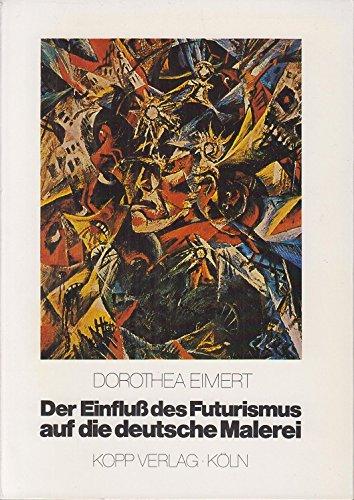 Der Einfluß des Futurismus auf die deutsche Malerei.