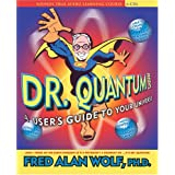 Dr. Quantum Presents: A User's Guide to the Universe: A User's Guide to Your Universe