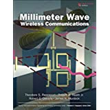 Millimeter Wave Wireless Communications (Prentice Hall Communications Engineering and Emerging Technologies Series from Ted Rappaport)