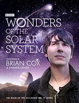 Wonders of the Solar System by [Cox, Professor Brian, Cohen, Andrew]