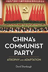 China's Communist Party: Atrophy and Adaptation by David Shambaugh (2009-03-02)