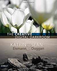 The Creative Digital Darkroom by Katrin Eismann (2007-12-31)
