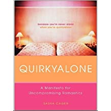 Quirkyalone: A Manifesto of Uncompromising Romantics by Sasha Cagen (2006-03-02)