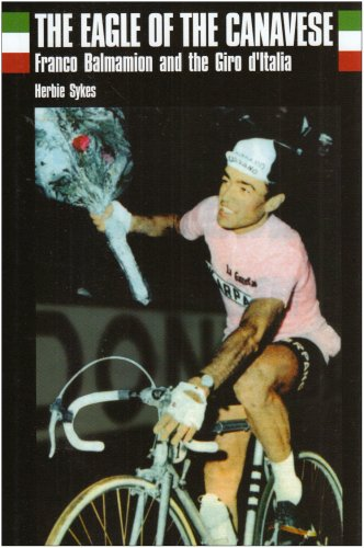 The Eagle of the Canavese: Franco Balmamion and the Giro D'Italia por Herbie Sykes