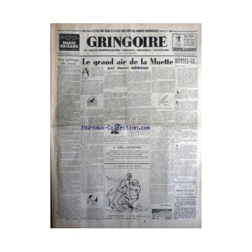 GRINGOIRE [No 474] du 10/12/1937 - UN POLITIQUE DE COCUS - LE GRAND AIR DE LA MUETTE PAR BERAUD - LA LIBERTE DE LA PRESSE - CHANCEL - FRANCO DICTATEUR PAR P. BONARDI.