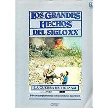 LOS GRANDES HECHOS DEL SIGLO XX. Nº 49. LA GUERRA DE VIETNAM. EL FRACASO DE LA ESCALADA MILITAR. Incluye facsímiles con prensa de la época.