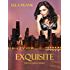 Exquisite (Exquisite Series Book 1)