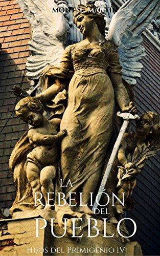 La rebelión del pueblo (Hijos del Primigenio nº 4) (Spanish Edition)