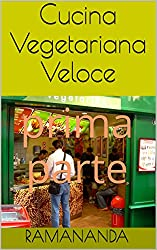 Cucina Vegetariana Veloce: prima parte