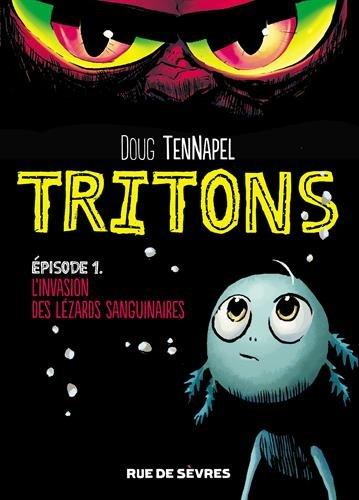 Tritons, Tome 1 : L'invasion des lézards sanguinaires