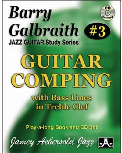 Barry Galbraith Jazz Guitar Study 3 -- Guitar Comping: With Bass Lines in Treble Clef, Book & CD (Jazz Guitar Study Series) por Barry Galbraith