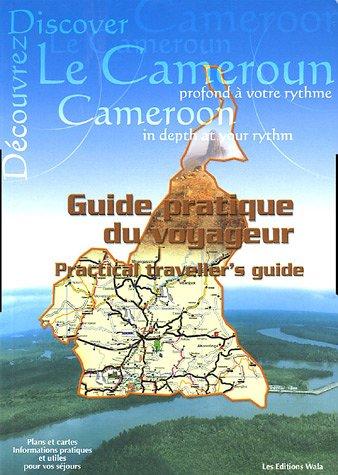 Le Cameroun : Guide pratique du voyageur, édition bilingue français-anglais