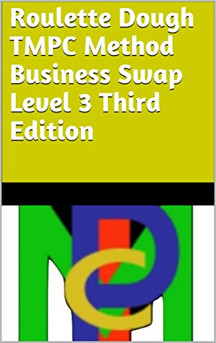 Roulette Dough TMPC Method Business Swap Level 3 Third Edition (English Edition)