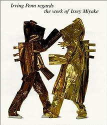 Irving Penn Regards the Work of Issey Miyake by Irving Penn (1999-10-02)