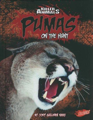 Pumas: On the Hunt (Killer Animals) by Jody S. Rake (2010-01-01)