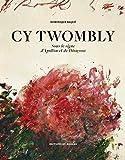 Cy Twombly - Sous le signe d'Apollon et de Dyonisos