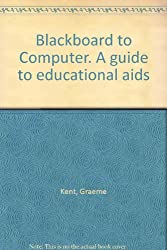 Blackboard to Computer. A guide to educational aids