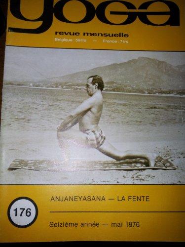 YOGA - revue mensuelle - MAI 1976 - numero 176 - ANJANEYASANA - LA FENTE