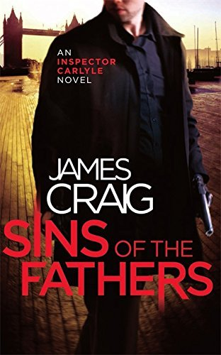 Sins of the Fathers (Inspector Carlyle) by Craig, James (February 5, 2015) Paperback