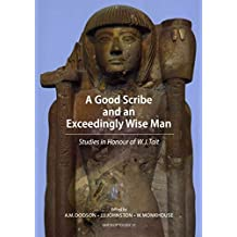 [A Good Scribe Exceedingly Wise Man: Studies in Honour of W.J. Tait GHP Egyptology] (By: Aidan Dodson) [published: March, 2014]