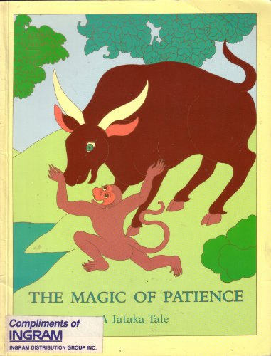 The Magic of Patience (Jataka Tales S.)