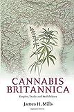 Cannabis Britannica: Empire, Trade, and Prohibition 1800-1928