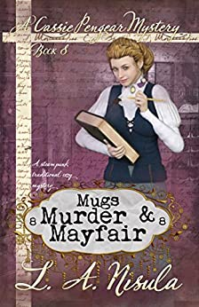 Mugs, Murder, and Mayfair (Cassie Pengear Mysteries Book 8) (English Edition) van [Nisula, L. A.]