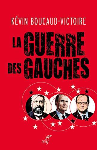 La guerre des gauches par Kevin Boucaud-victoire