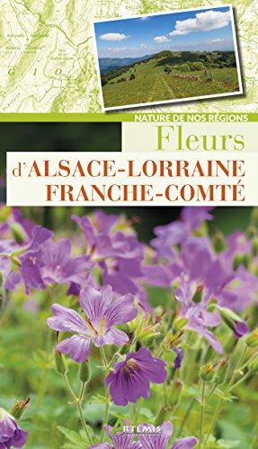 Fleurs d'Alsace-Lorraine Franche-Comté