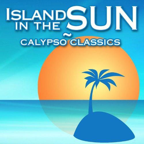 Island In The Sun - Calypso Cl...