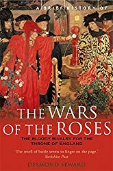 A Brief History of the Wars of the Roses (Brief Histories) by Desmond Seward (2007-08-30)