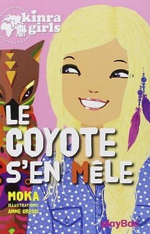 Kinra Girls Tome 14 - KINRA GIRLS - LE COYOTE S'EN MELE
