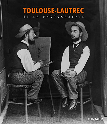 Toulouse-Lautrec: Et La Photographie par From Hirmer Verlag GmbH
