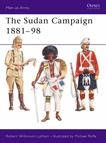 The Sudan Campaigns (Men-at-arms) by Wilkinson-Latham, Robert, Roffe, Michael (1992) Paperback