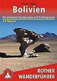 Bolivien: Die schönsten Wanderungen und Trekkingrouten. 52 Touren (Rother Wanderführer)