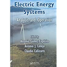 [(Electric Energy Systems)] [Edited by Antonio Gomez-Exposito ] published on (July, 2008)