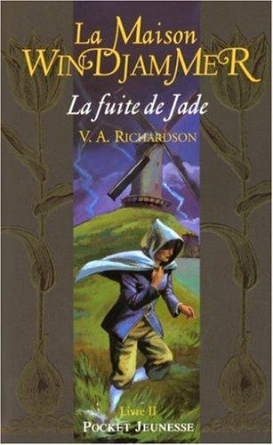 La Maison Windjammer, Tome 2 : La fuite de Jade