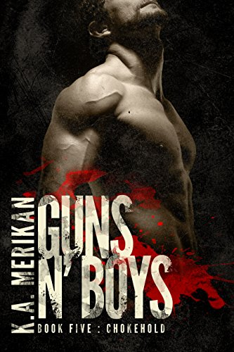 Descargar Utorrent Para Android Guns n' Boys: Chokehold (Book 5) (gay dark mafia romance) Gratis PDF