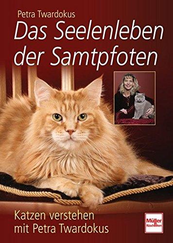 Buchseite und Rezensionen zu 'Das Seelenleben der Samtpfoten: Katzen verstehen mit Petra Twardokus' von Petra Twardokus