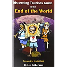 The Discerning Tourist's Guide to the End of the World (Discerning Guide)