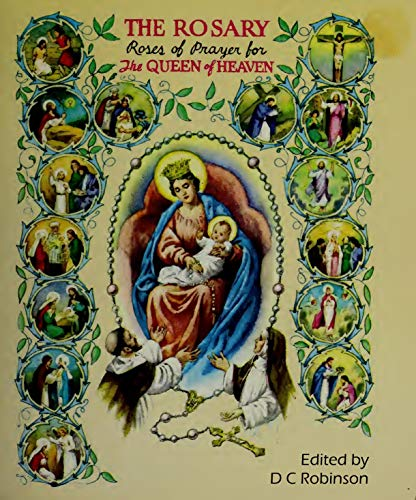 THE ROSARY: ROSES OF PRAYER: FOR THE QUEEN OF HEAVEN (English Edition)