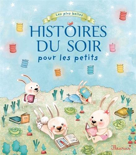 Les plus belles histoires du soir pour les petits par Collectif