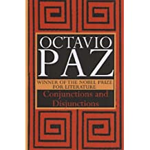 Conjunctions and Disjunctions by Octavio Paz (1991-04-25)