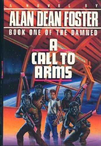 Portada del libro A Call to Arms (The Damned) by Foster, Alan Dean ( 1991 )