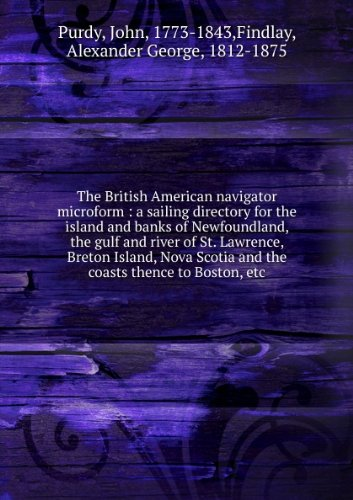 the-british-american-navigator-microform-a-sailing-directory-for-the-island-and-banks-of-newfoundlan