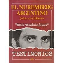 El Nüremberg argentino. El libro del juicio. Testimonios.