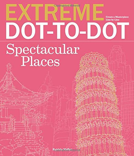 Extreme Dot to Dot: Spectacular Places